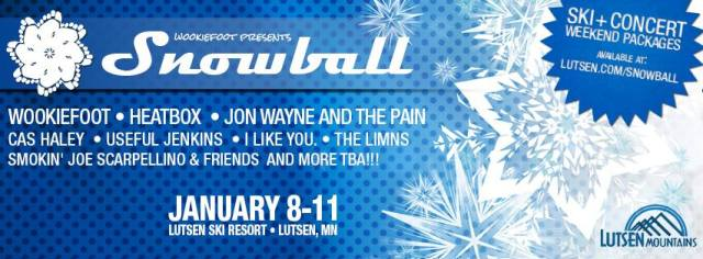 i like you. to play 2 sets of music at Wookiefoot's Snowball Music Festival at Lutsen Mountain! Jan 8-11th, 2014